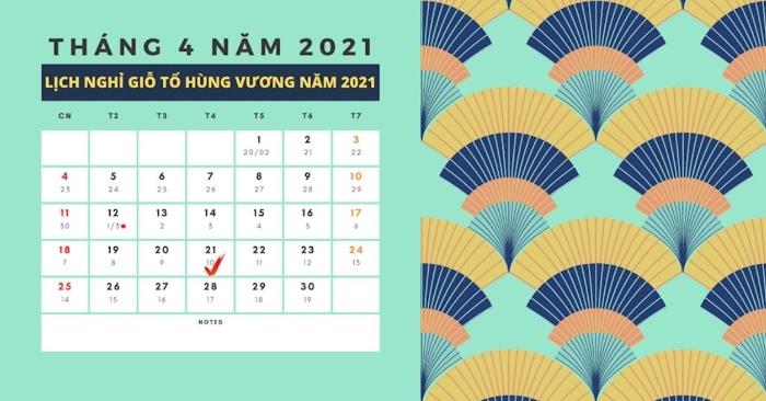 nghỉ lễ 30/4 và 1/5 năm 2021; Lịch nghỉ lễ 2021; lịch nghỉ 30/4; lịch nghỉ 30/4 1/5 năm 2021; thông báo nghỉ lễ giỗ tổ hùng vương.
